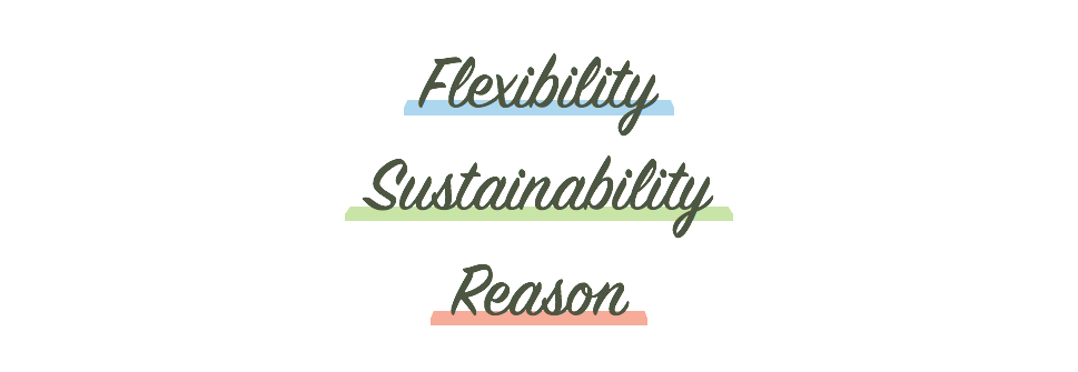 flexibility sustainability reason