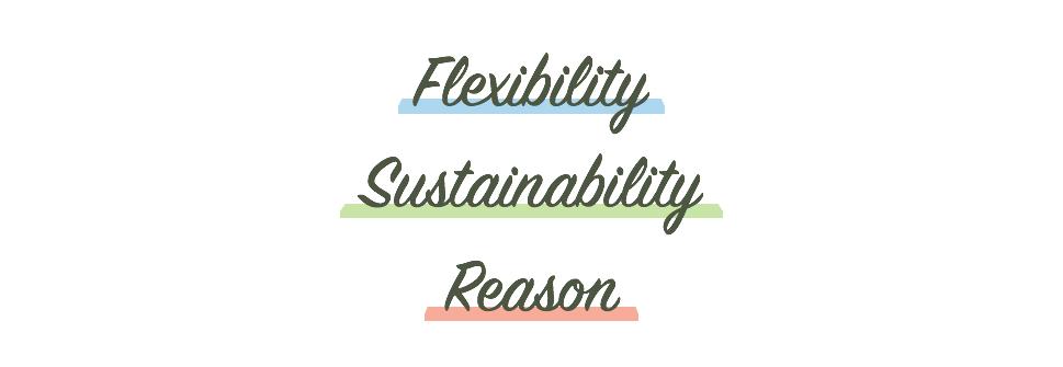flexibility sustainability reason