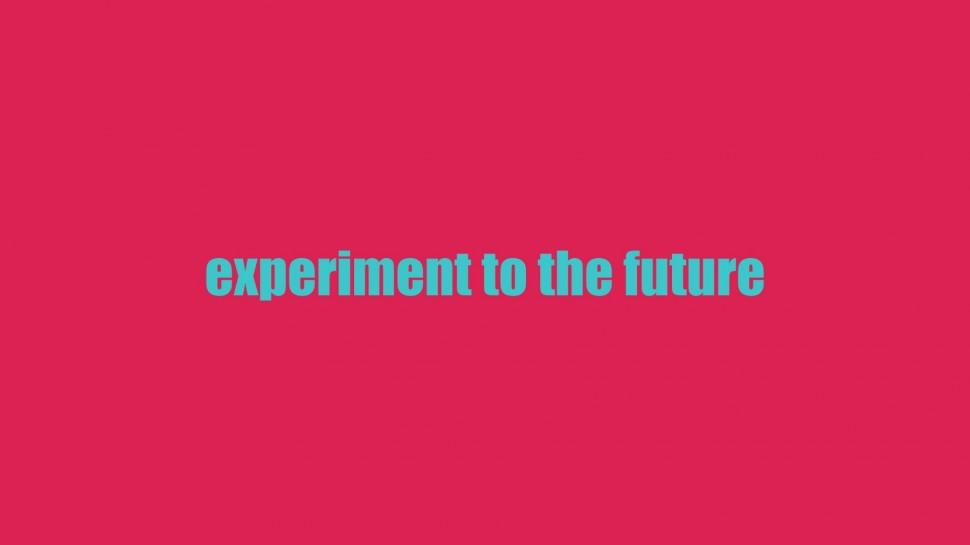 experiment to the future
