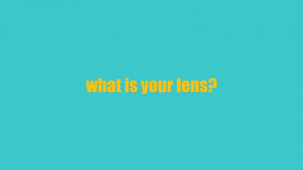what is your lens