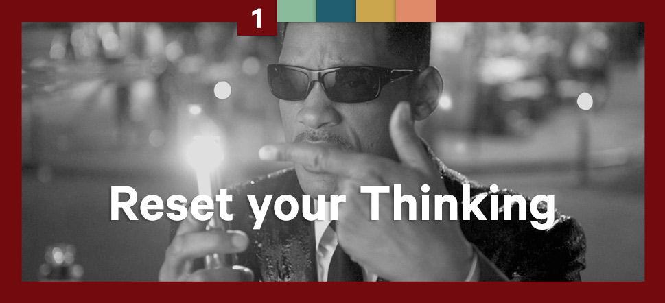 Step 1 Reset Your Thinking
