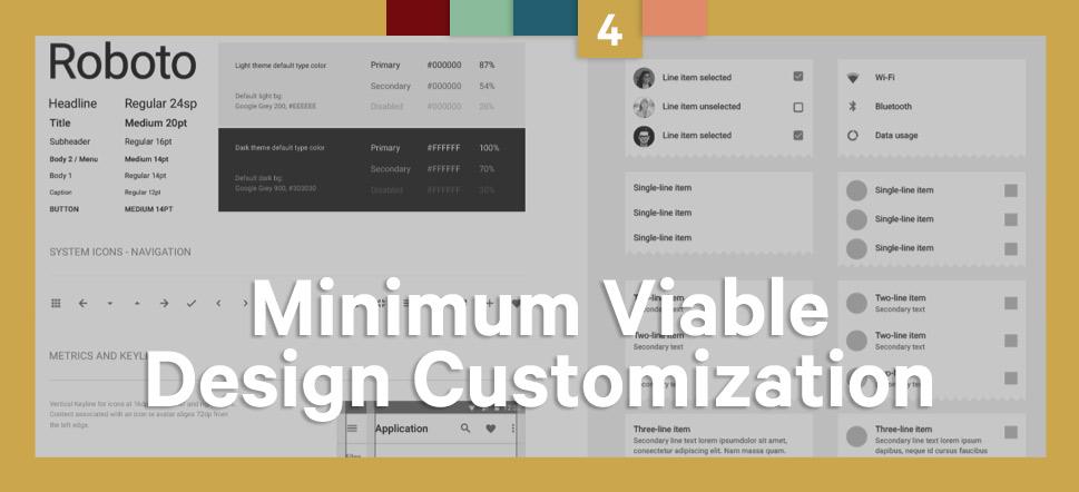 Step 4 Minimum Viable Design Customization