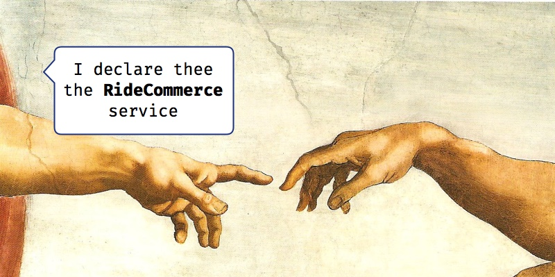 I Declare Thee the RideCommerce Service...