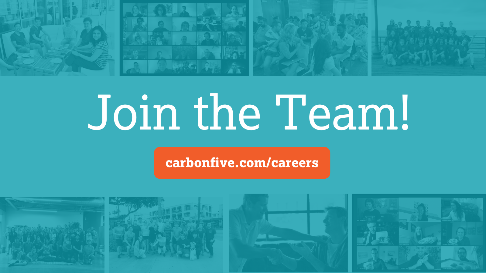 Join the Carbon Five Team collage of group photos with link to carbonfive.com/careers