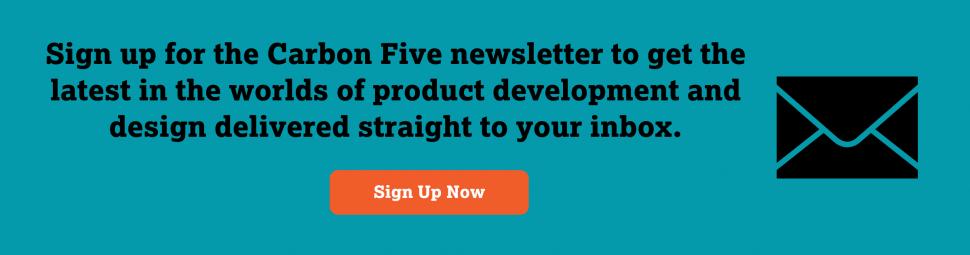 Carbon Five Newsletter Sign Up
